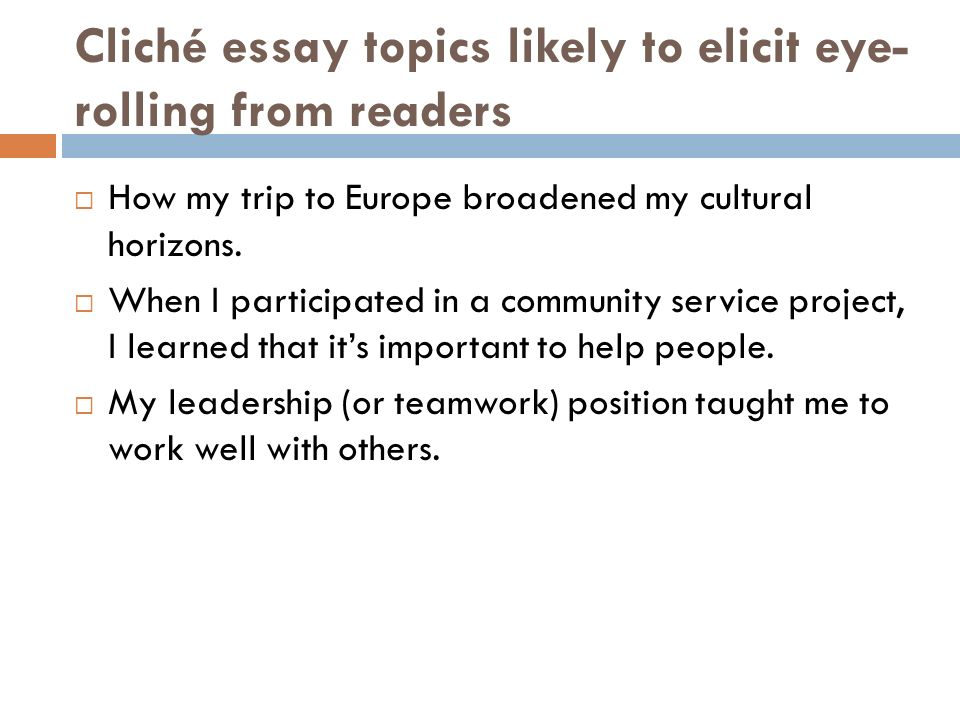 for champs juniors and seniors ppt  cliche essay topics likely to elicit eye rolling from readers