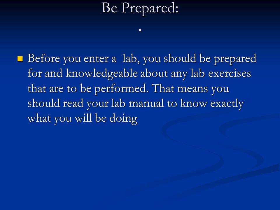 Be Prepared: .