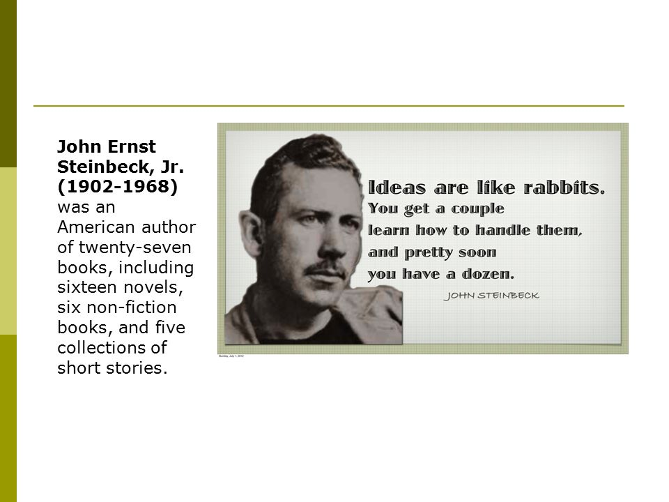 an introduction to the life of john ernst steinbeck an american author John steinbeck (1902-1968), born in salinas, california, came from a family of   during a three-month tour in a truck that led him through forty american states   this autobiography/biography was written at the time of the award and first.