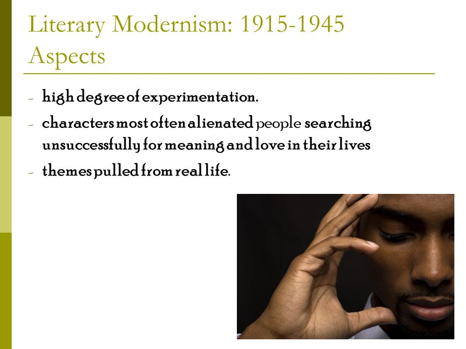 modernity and modernism in literature Modernism, in its broadest definition, is modern thought, character, or literature, religious faith, social organization and daily life were becoming.