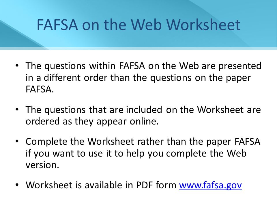 Financial Aid for College ppt download – Fafsa on the Web Worksheet