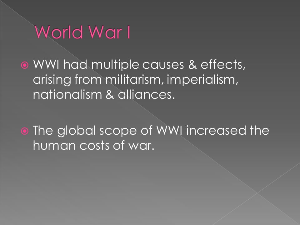 causes for and consequences from imperialism around the world World war one had begun lloyd george later remarked that at this time europe stumbled and staggered into war leaving cert questions: the causes of world war one.