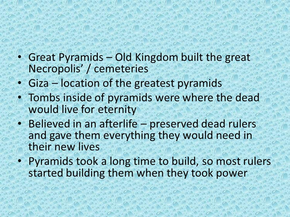 Great Pyramids – Old Kingdom built the great Necropolis' / cemeteries