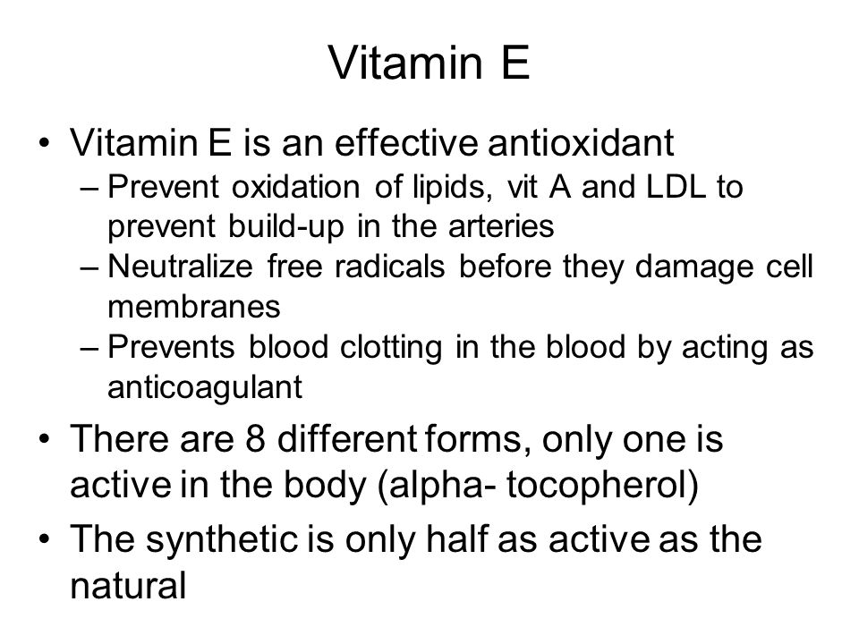 Vitamin E Vitamin E is an effective antioxidant