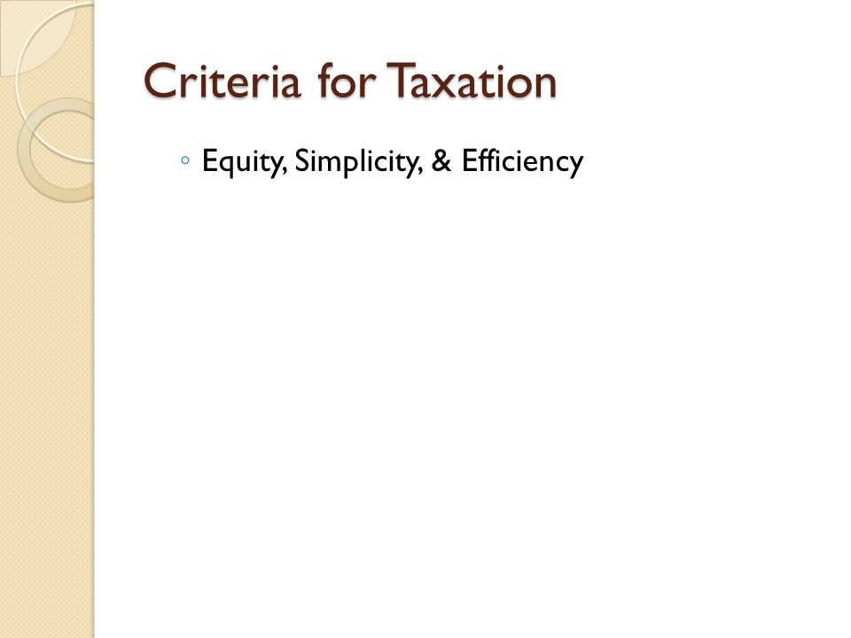 Criteria for Taxation Equity, Simplicity, & Efficiency