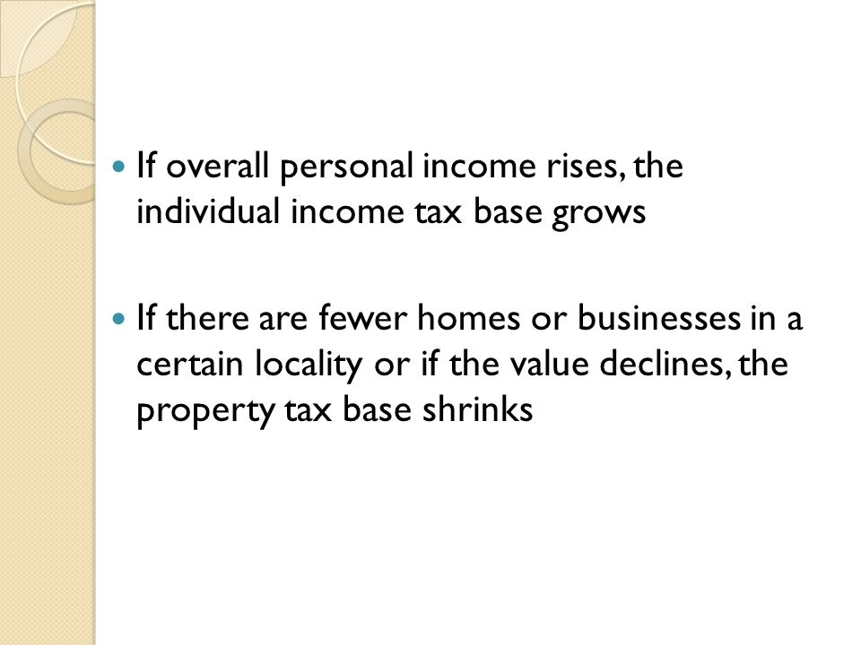 If overall personal income rises, the individual income tax base grows