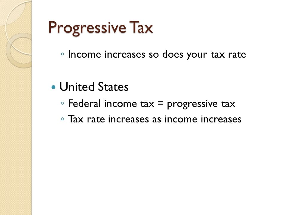Progressive Tax United States Income increases so does your tax rate