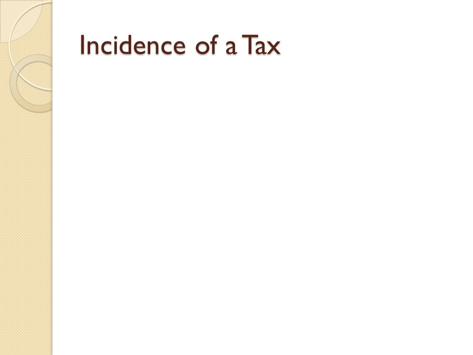 Incidence of a Tax