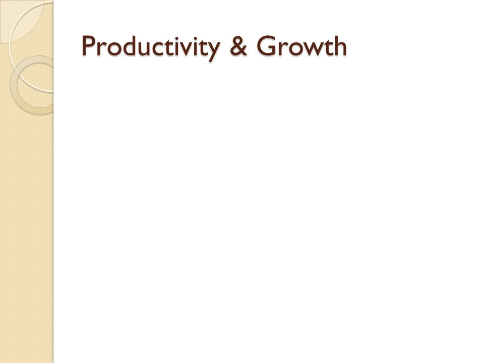 Productivity & Growth