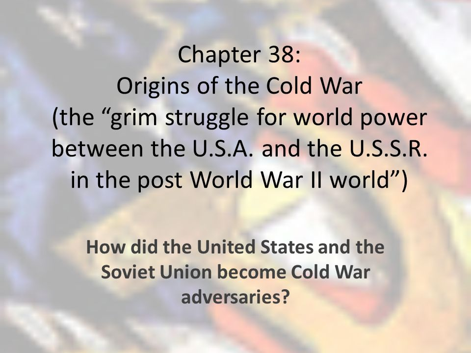 the origins of the cold war between the united states and the soviet union Disagreement and conflict between the united states and the soviet union emerged and became more and the end of the cold war the cold war between the of.