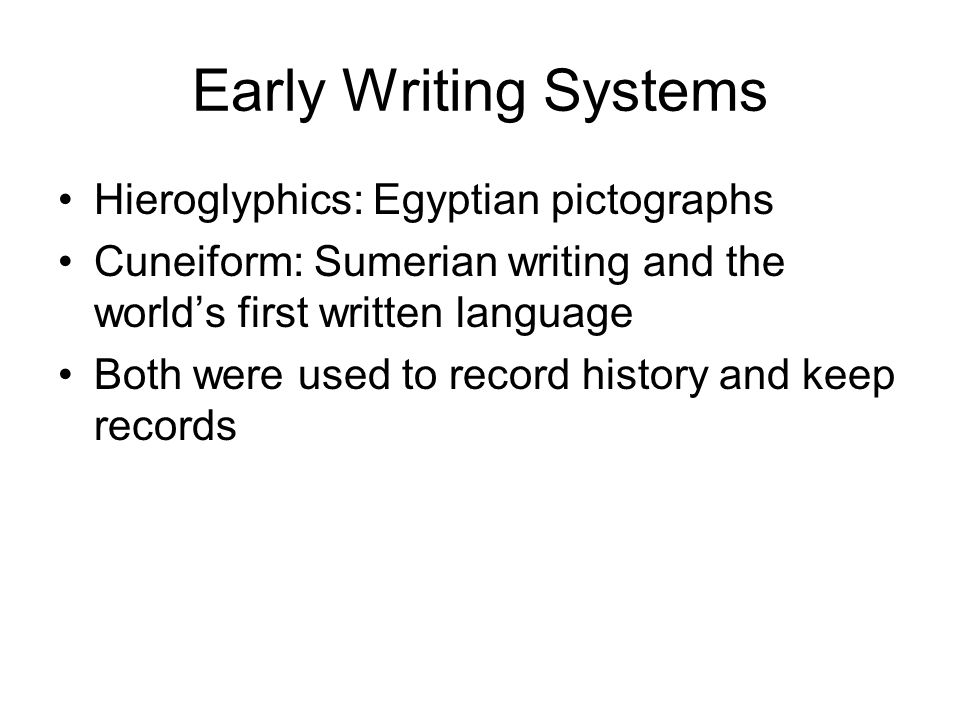 Early Writing Systems Hieroglyphics: Egyptian pictographs