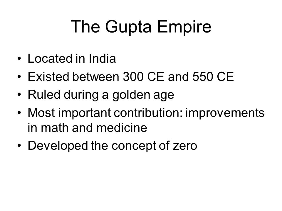The Gupta Empire Located in India Existed between 300 CE and 550 CE