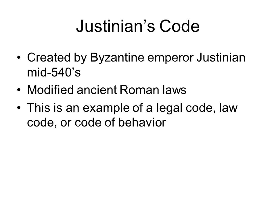 Justinian's Code Created by Byzantine emperor Justinian mid-540's