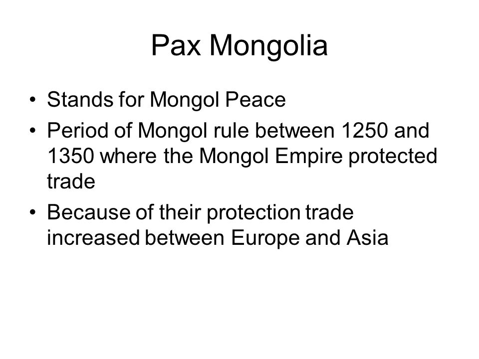 Pax Mongolia Stands for Mongol Peace