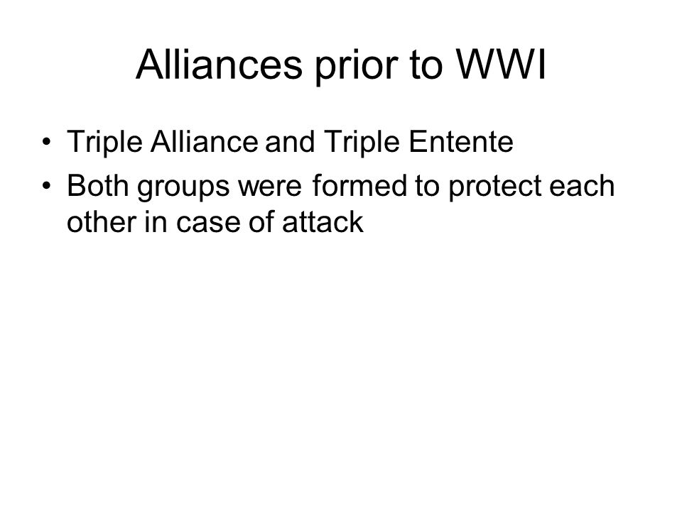 Alliances prior to WWI Triple Alliance and Triple Entente