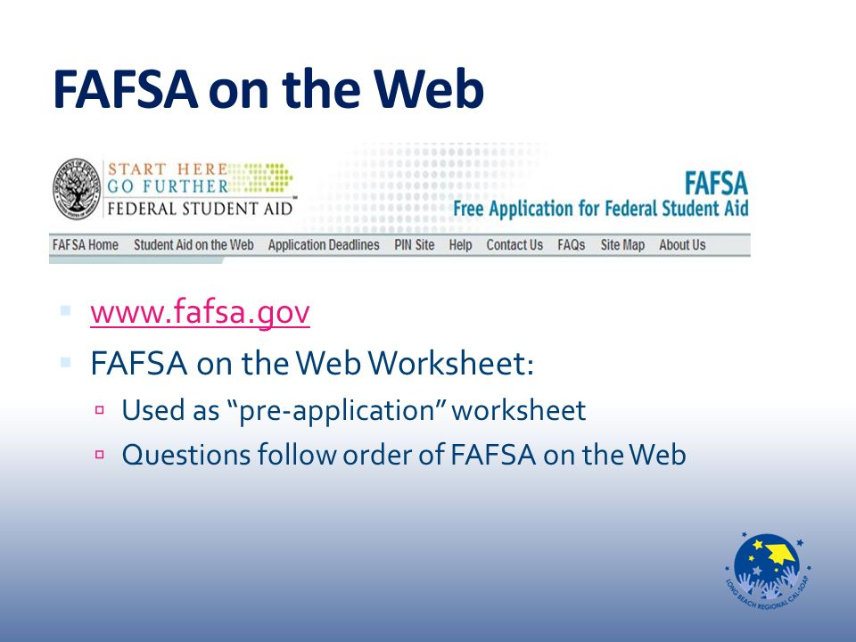 FINANCIAL AID 101 The Basics ppt download – Fafsa on the Web Worksheet