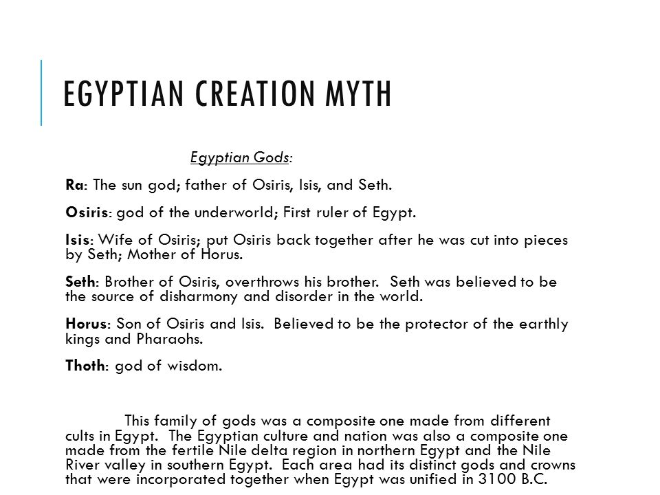 creation stories of egyptian mesopotamia Some of the most important deities of ancient mesopotamia were: an (anu) – sky god, as well as father of the gods, an was the king of all the gods there was no art depicting him, all information about this god was translated from ancient texts.