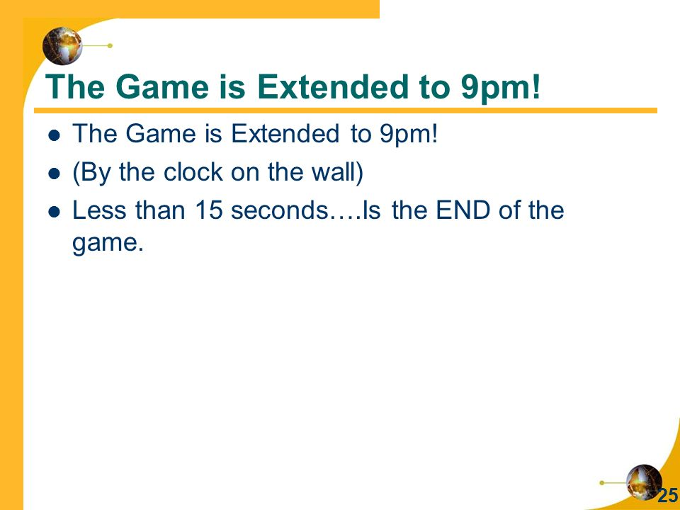 The Game is Extended to 9pm!