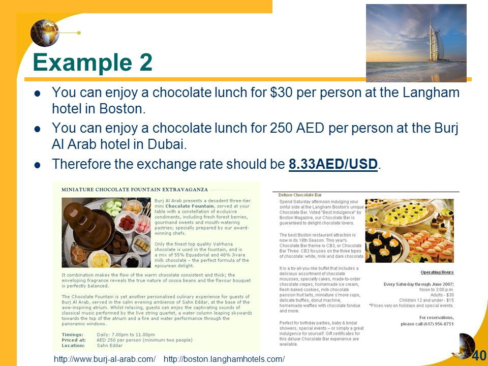 Example 2 You can enjoy a chocolate lunch for $30 per person at the Langham hotel in Boston.