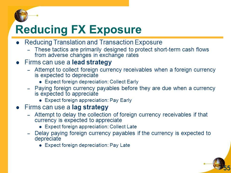 Reducing FX Exposure Reducing Translation and Transaction Exposure