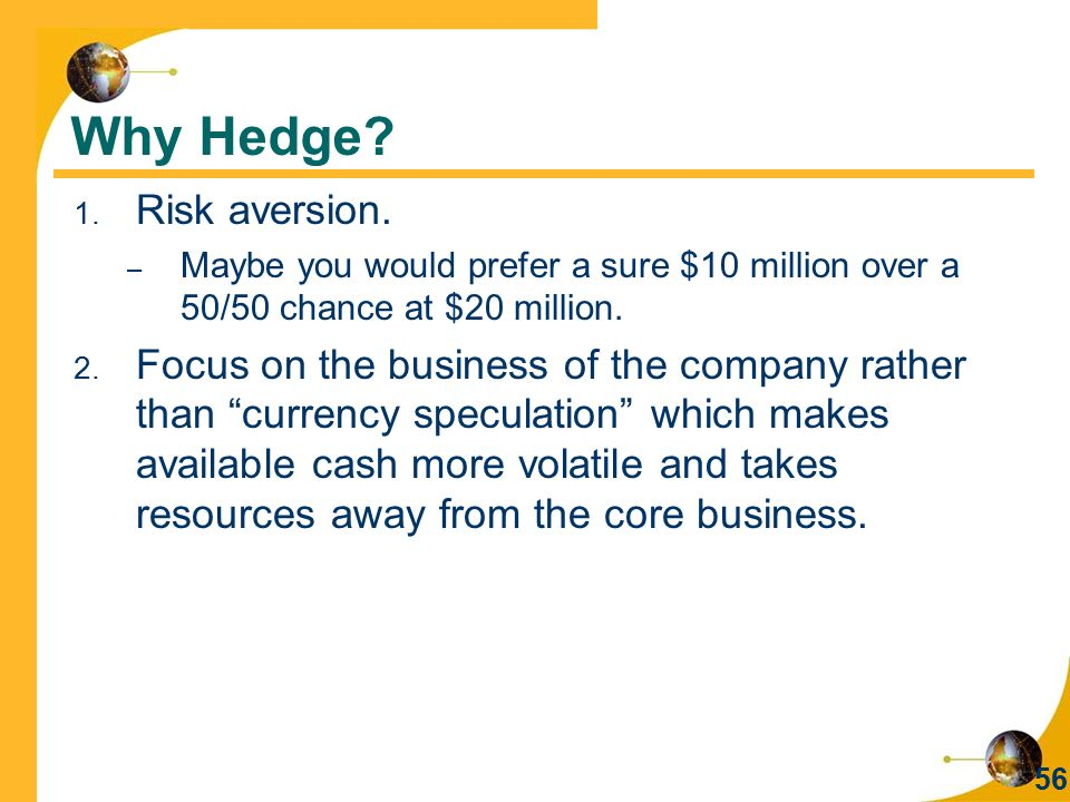 Why Hedge Risk aversion.