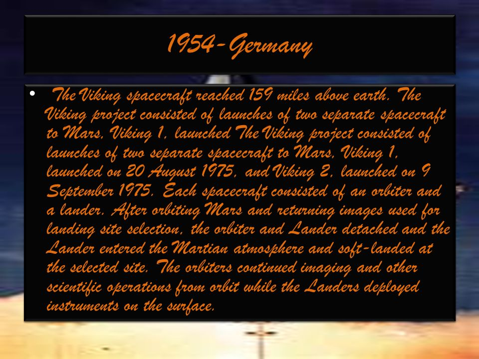 1954-Germany The Viking spacecraft reached 159 miles above earth.