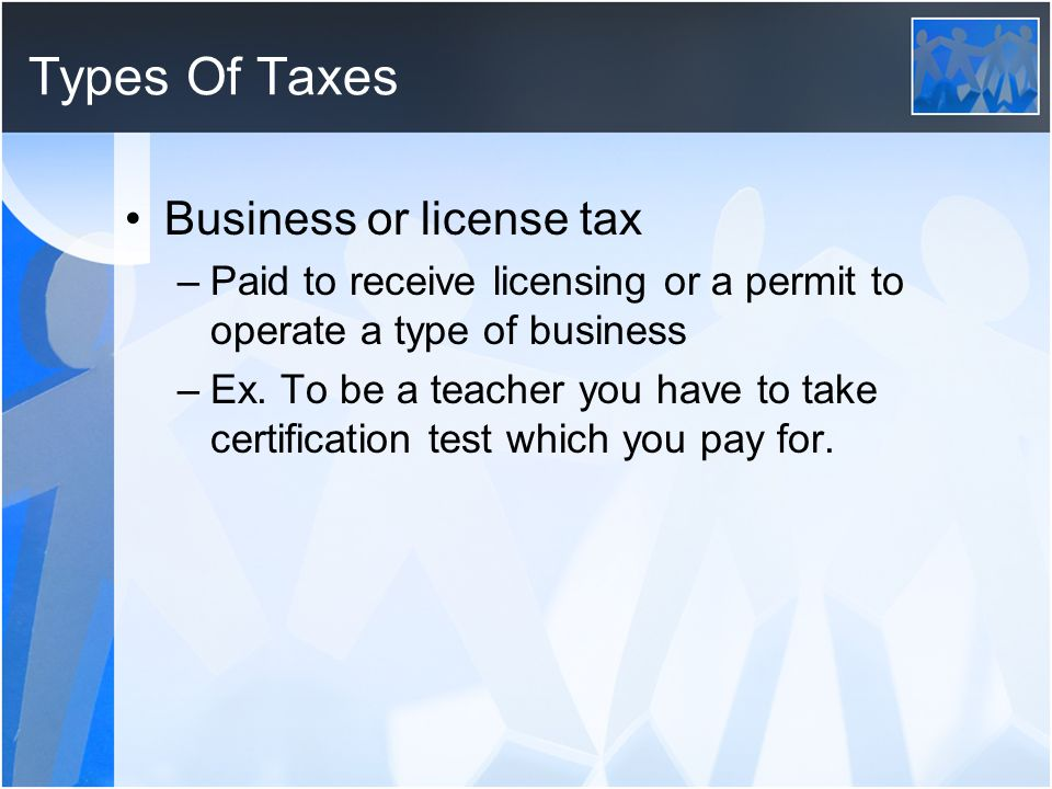 Types Of Taxes Business or license tax