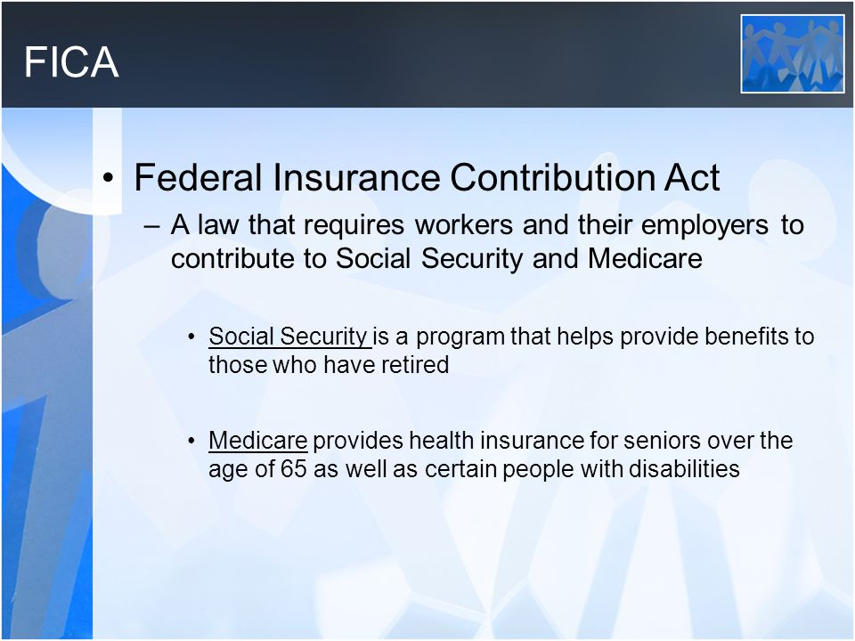 FICA Federal Insurance Contribution Act