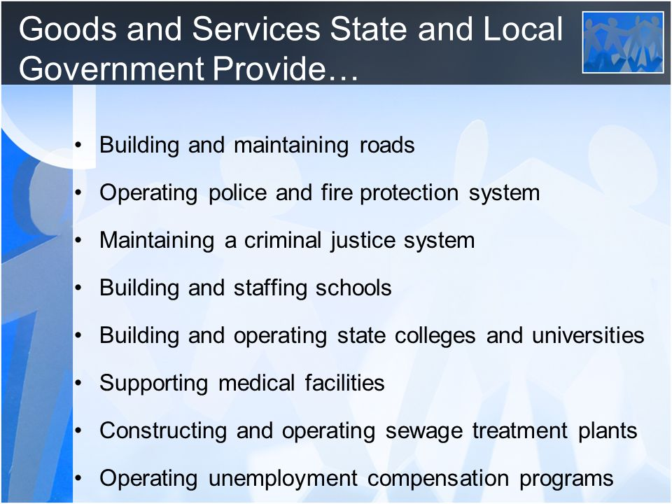 Goods and Services State and Local Government Provide…