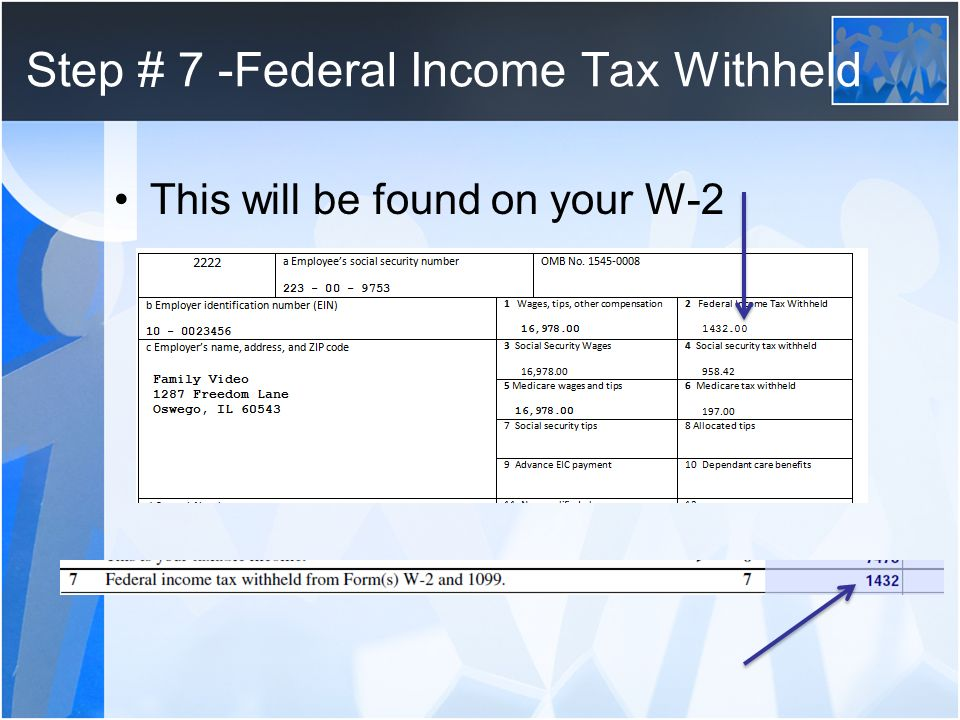 Step # 7 -Federal Income Tax Withheld
