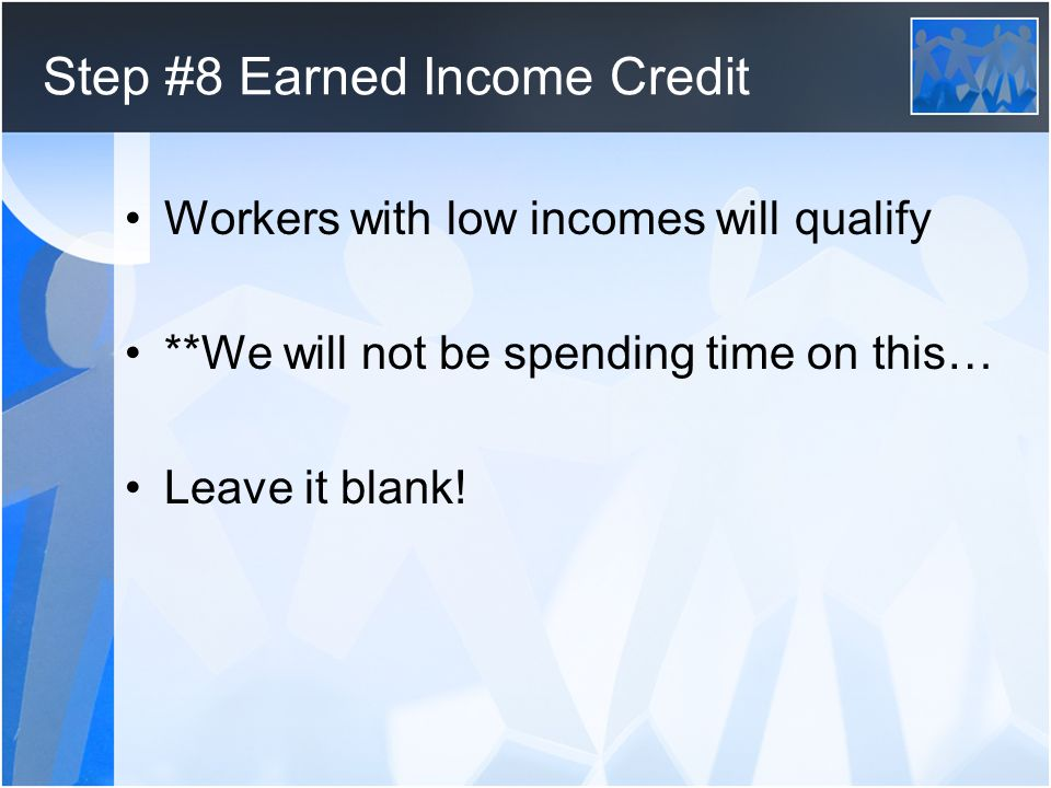 Step #8 Earned Income Credit