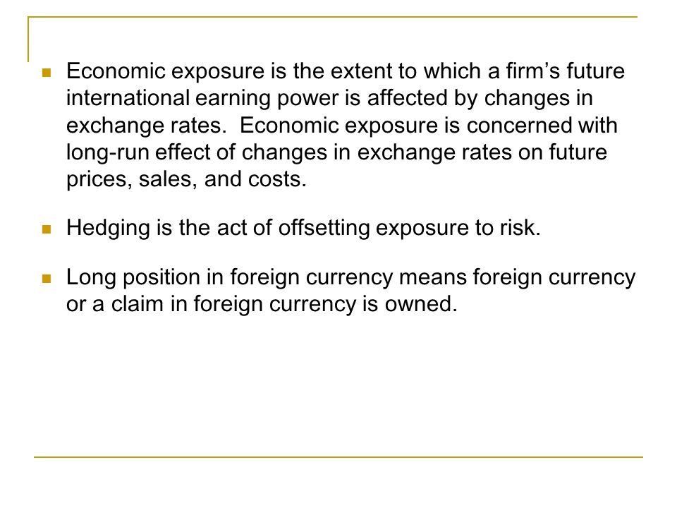 "exchange rate exposure hedging and the 436 kazi rashedul hasan: hedging foreign exchange risk exposure by importer companies in the section, named ""foreign exchange risk hedging."