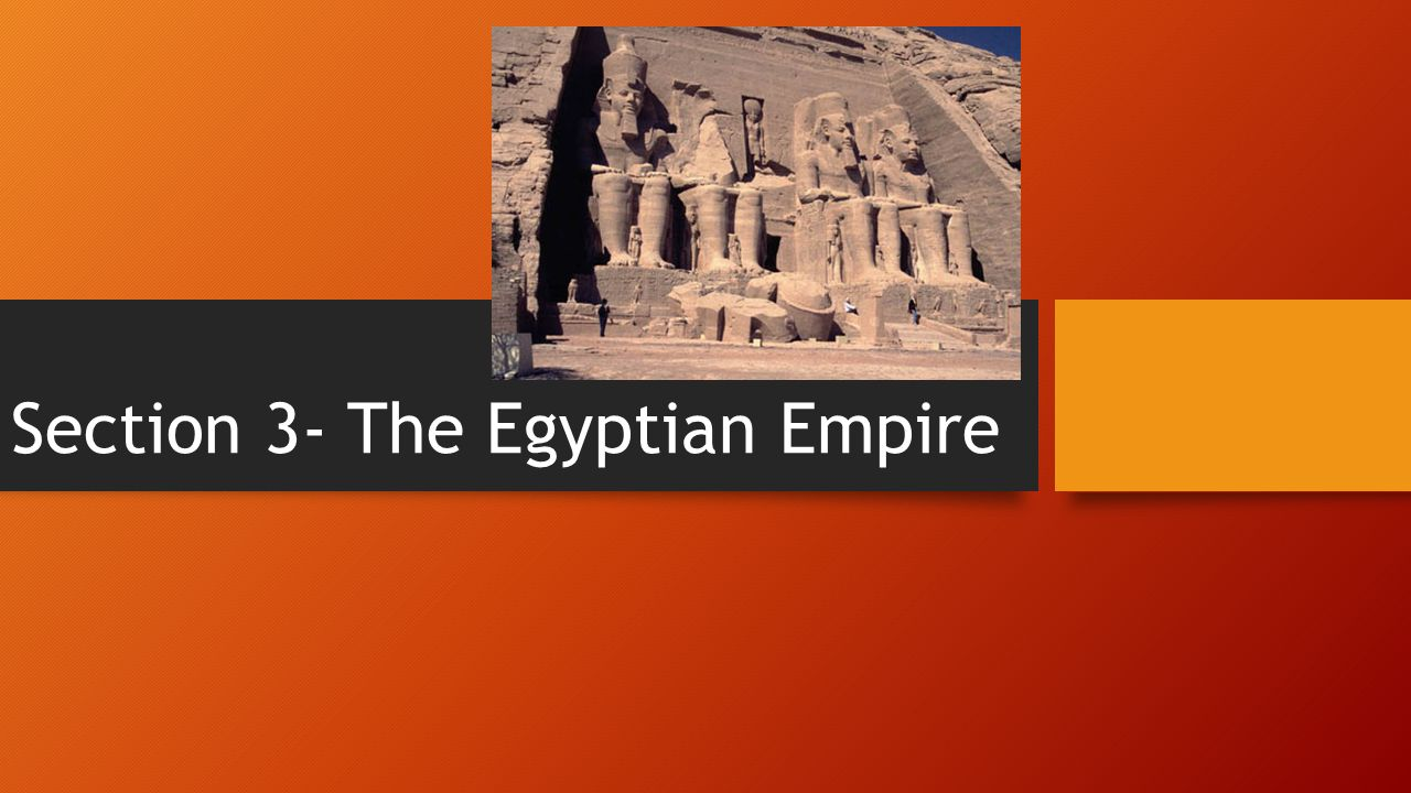 Section 3- The Egyptian Empire