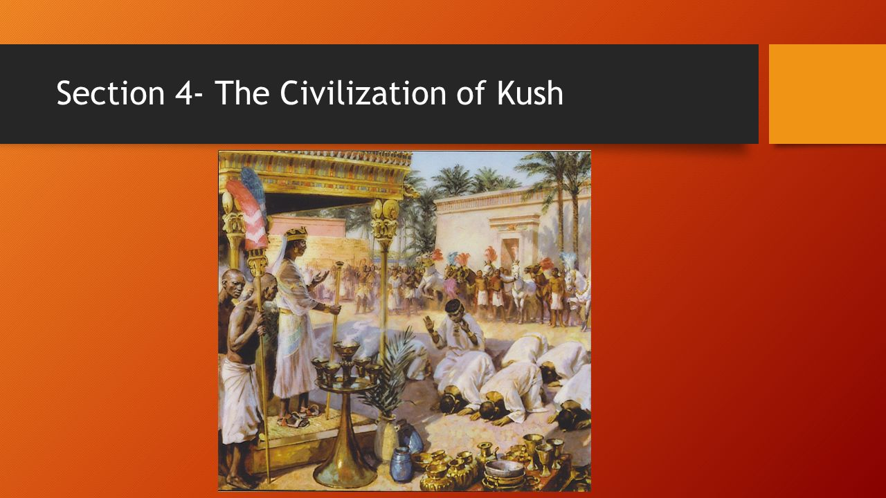 Section 4- The Civilization of Kush
