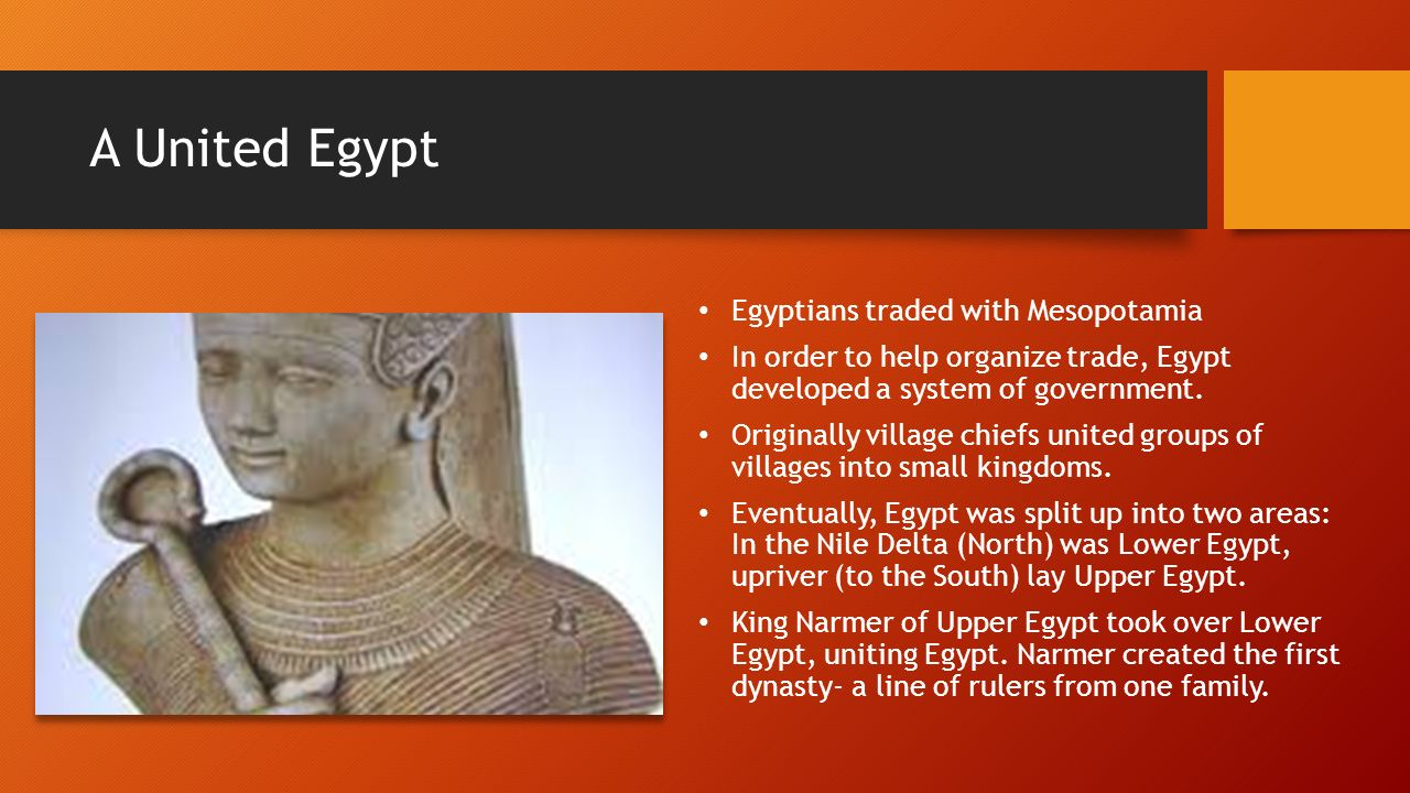A United Egypt Egyptians traded with Mesopotamia