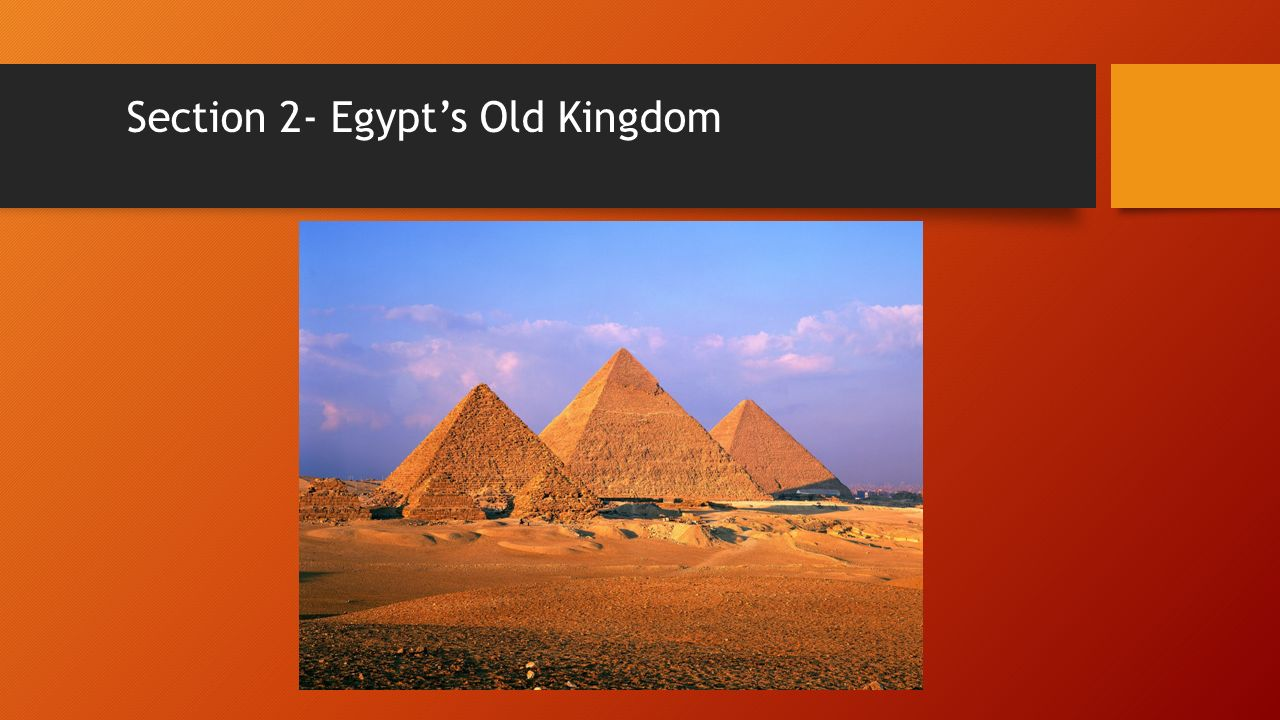 Section 2- Egypt's Old Kingdom