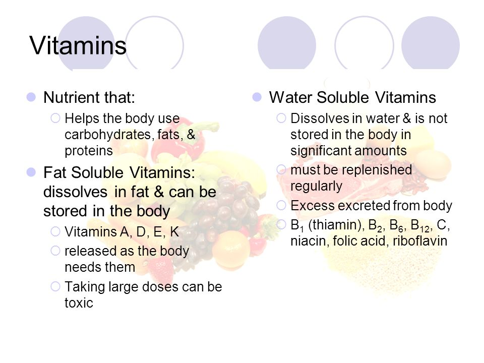 Vitamins Nutrient that: