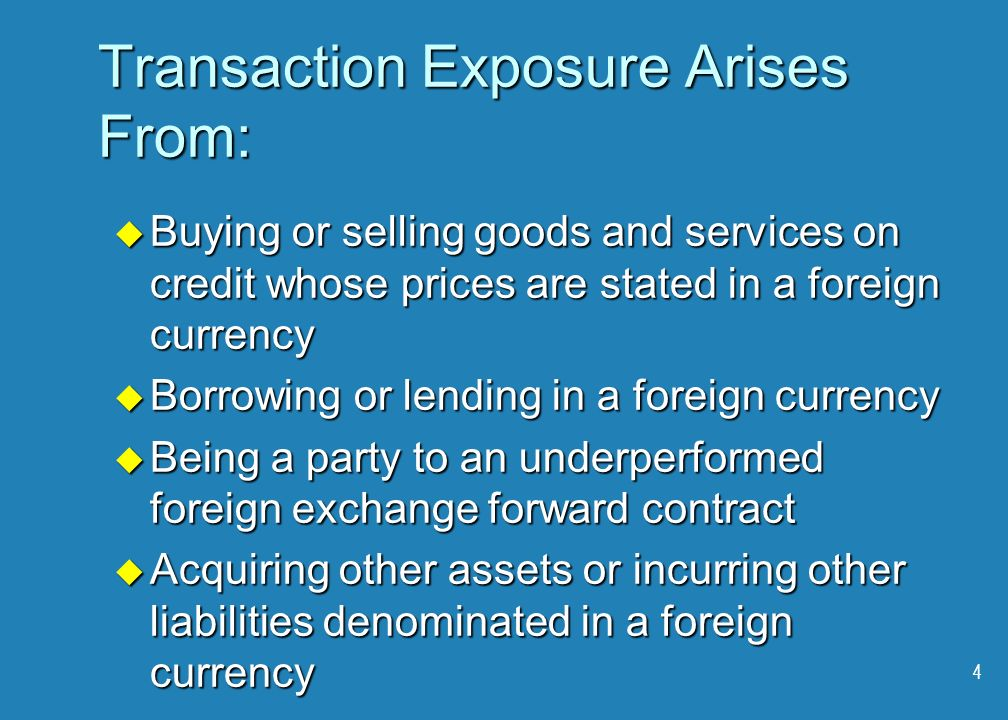 transaction exposure Transaction exposure is the potential for a gain or loss in contracted-for near term cash flows caused by a foreign exchange rate-induced change in the value of.