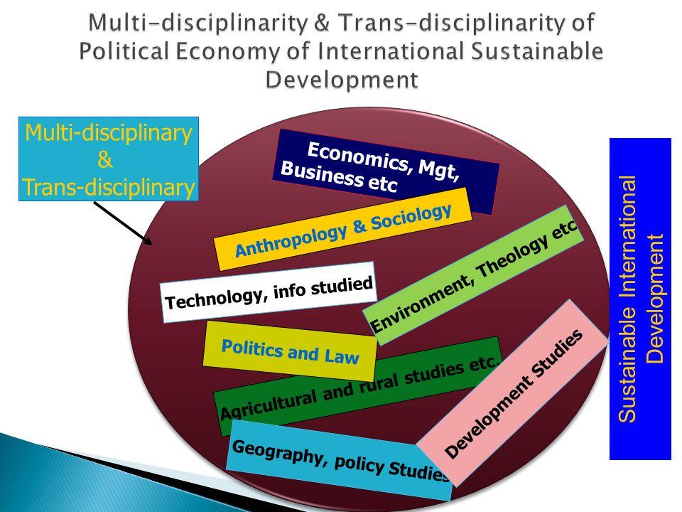 Multi-disciplinarity & Trans-disciplinarity of Political Economy of International Sustainable Development