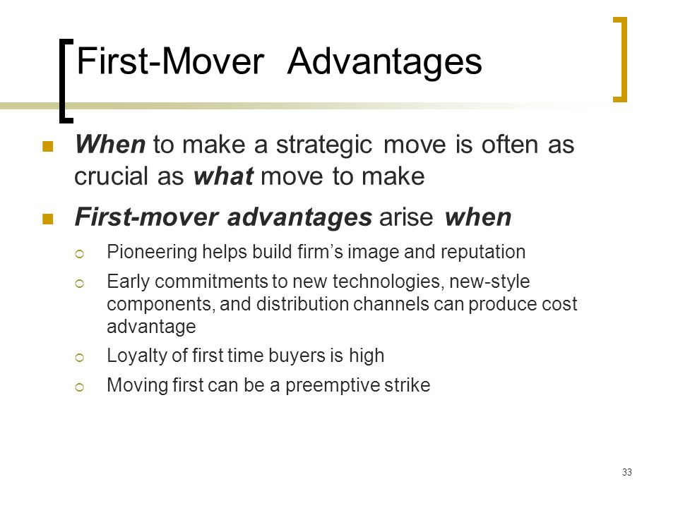 competitive advantage of first mover and late mover The competitive advantage of first mover and late mover abstract nowadays due to technology advancement, the way of how businesses were conducted has evolved to be.