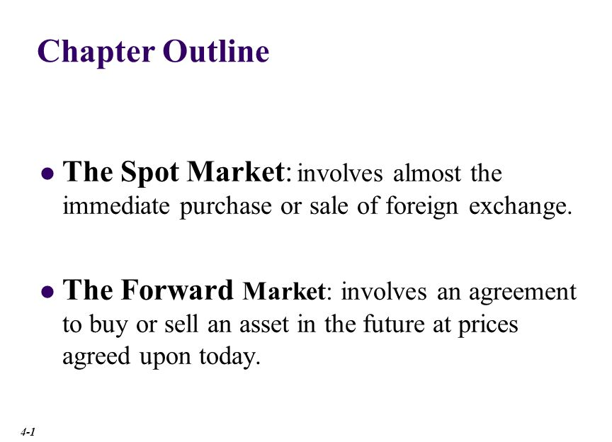 The Spot Market Spot Rate Quotations The Bid-Ask Spread