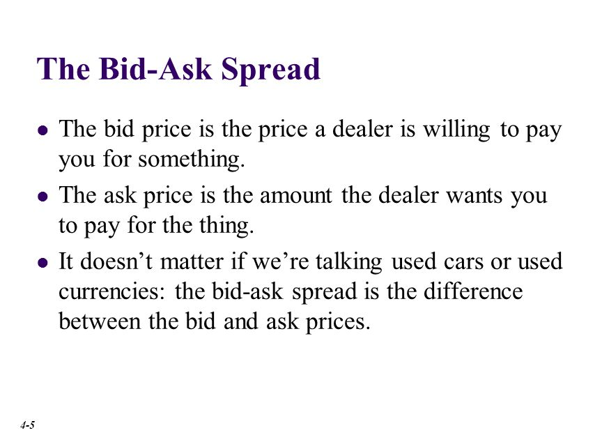 The Bid-Ask Spread A dealer could offer