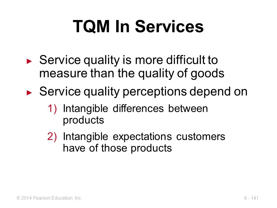 TQM In Services Service quality is more difficult to measure than the quality of goods. Service quality perceptions depend on.