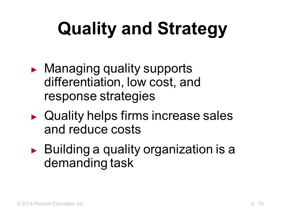 Quality and Strategy Managing quality supports differentiation, low cost, and response strategies.