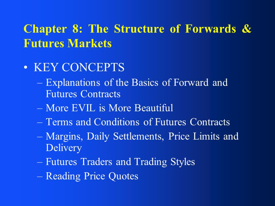 forwards and futures Foundations of finance: forwards and futures prof alex shapiro 1 lecture notes 16 forwards and futures i readings and suggested practice problems.