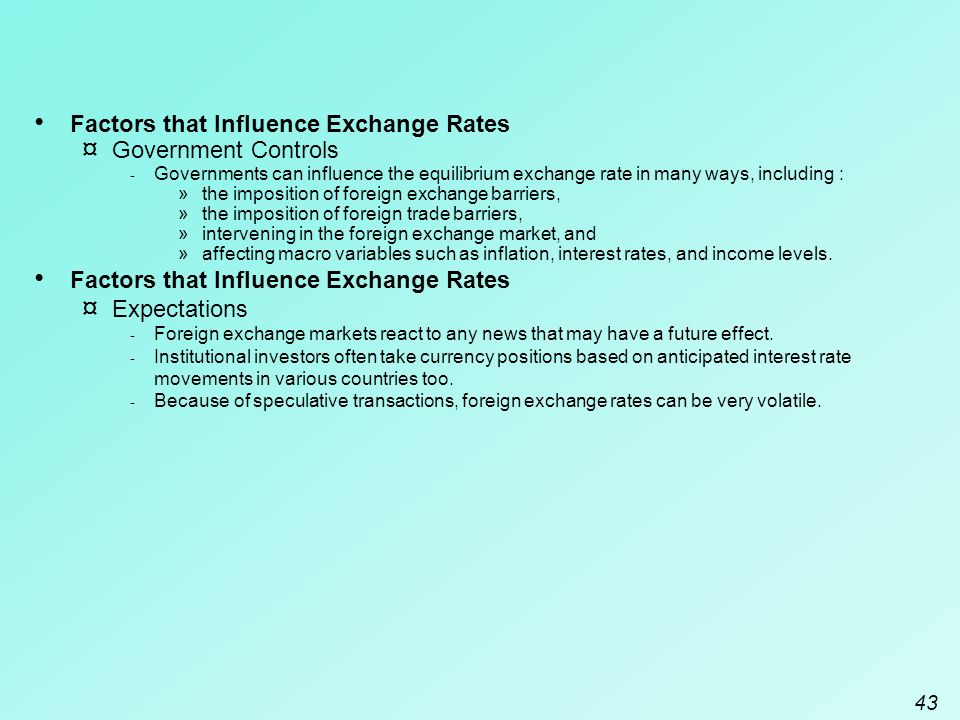 the factors that influence foreign exchange rates The top ten factors affecting forex, bonds, and equities  recently that china  would push forward interest rate and exchange rate reforms,.