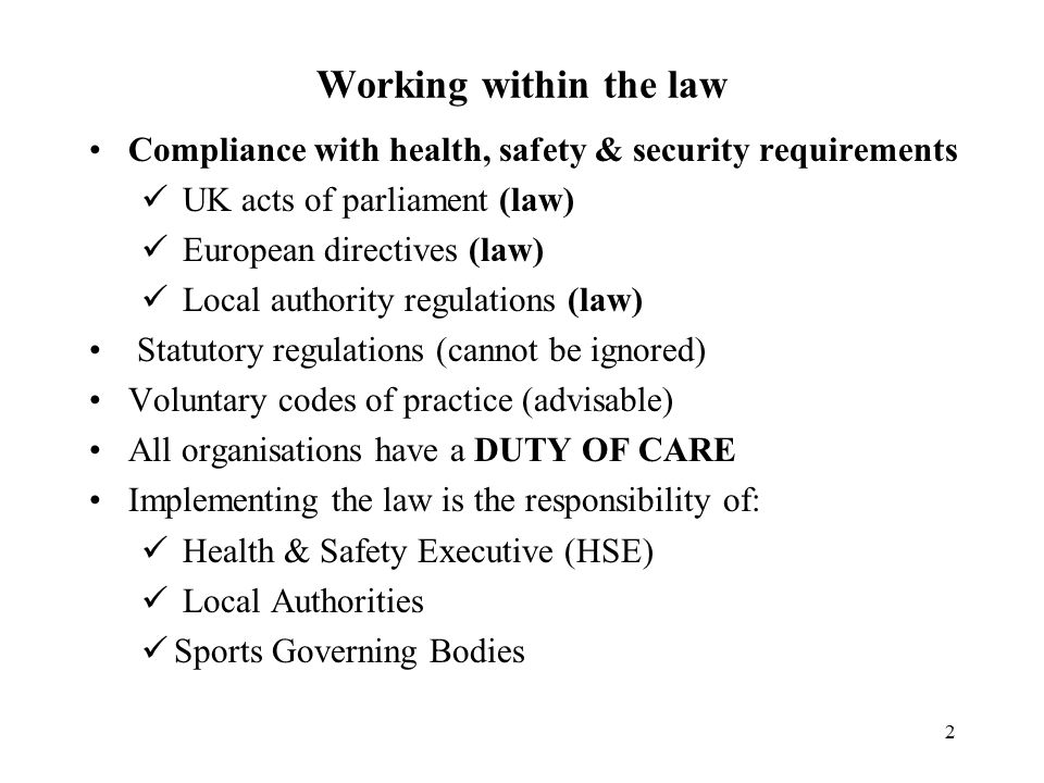 Working within the law Compliance with health, safety & security requirements. UK acts of parliament (law)