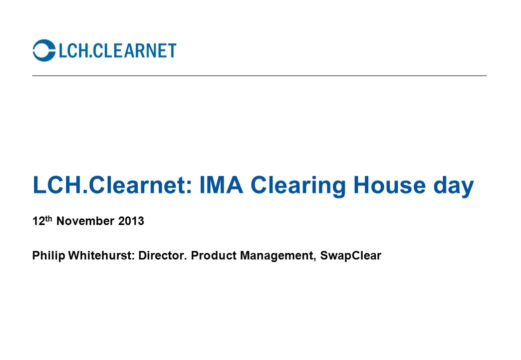 LCH Clearnet: IMA Clearing House day