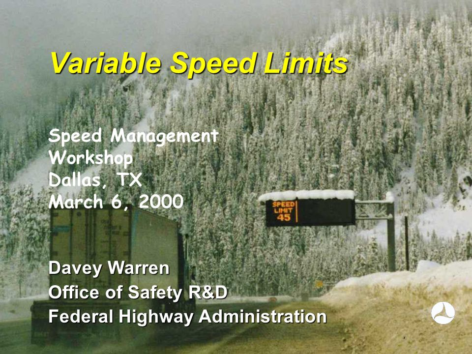 Variable Speed Limits Speed Management Workshop Dallas, TX