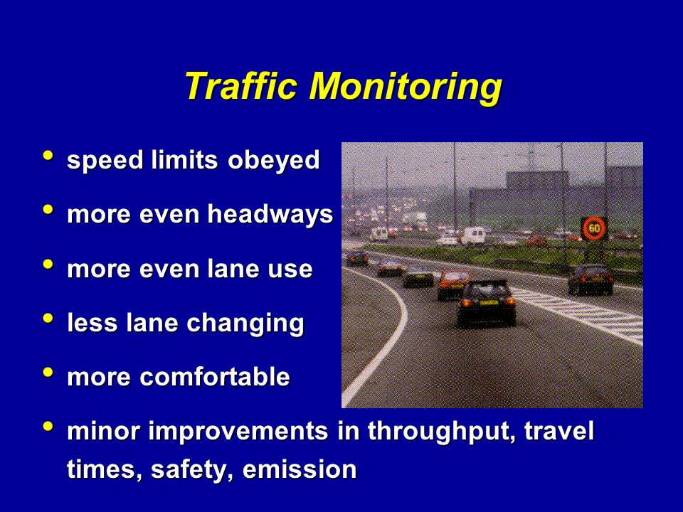 Traffic Monitoring speed limits obeyed more even headways